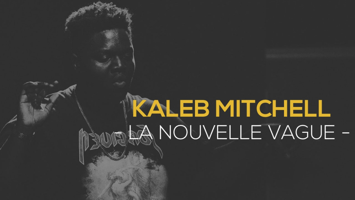Kaleb Mitchell : la nouvelle vague