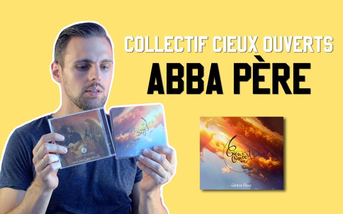 L'album « Abba Père » du Collectif Cieux Ouverts à gagner