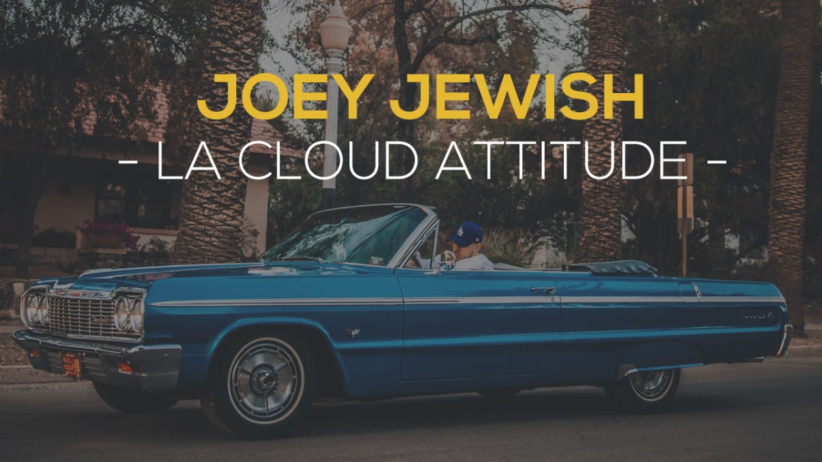 Joey Jewish : la cloud attitude