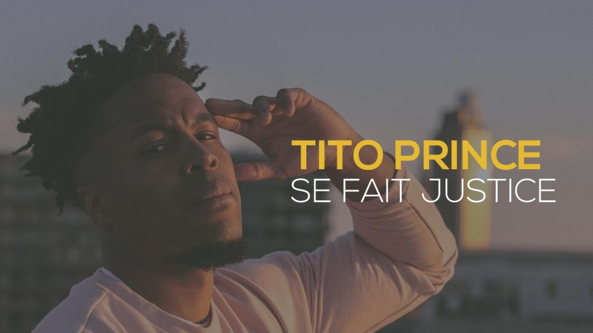 Tito Prince se fait justice