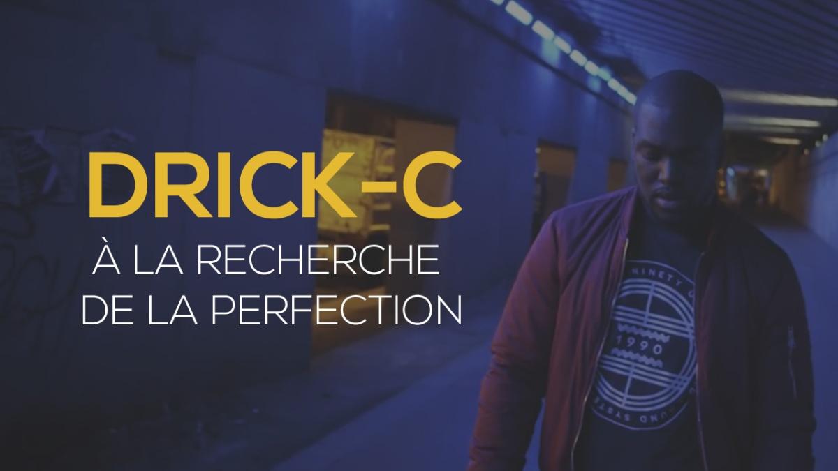 Drick-C à la recherche de la perfection