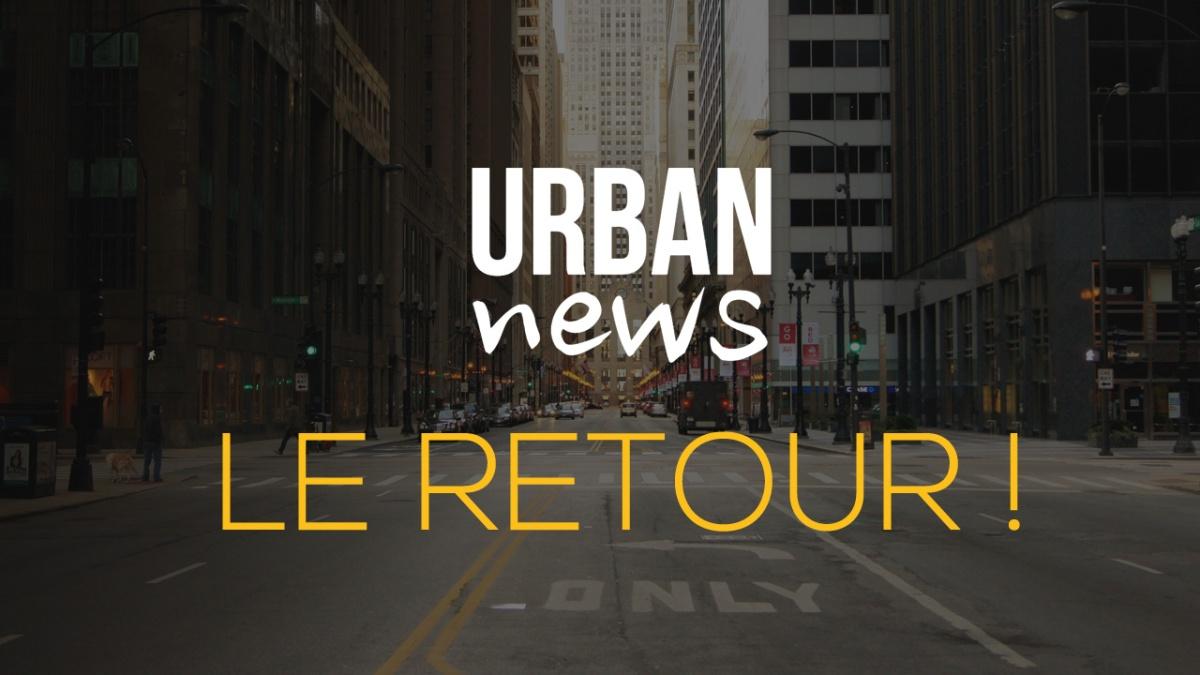 Urban News est de retour !