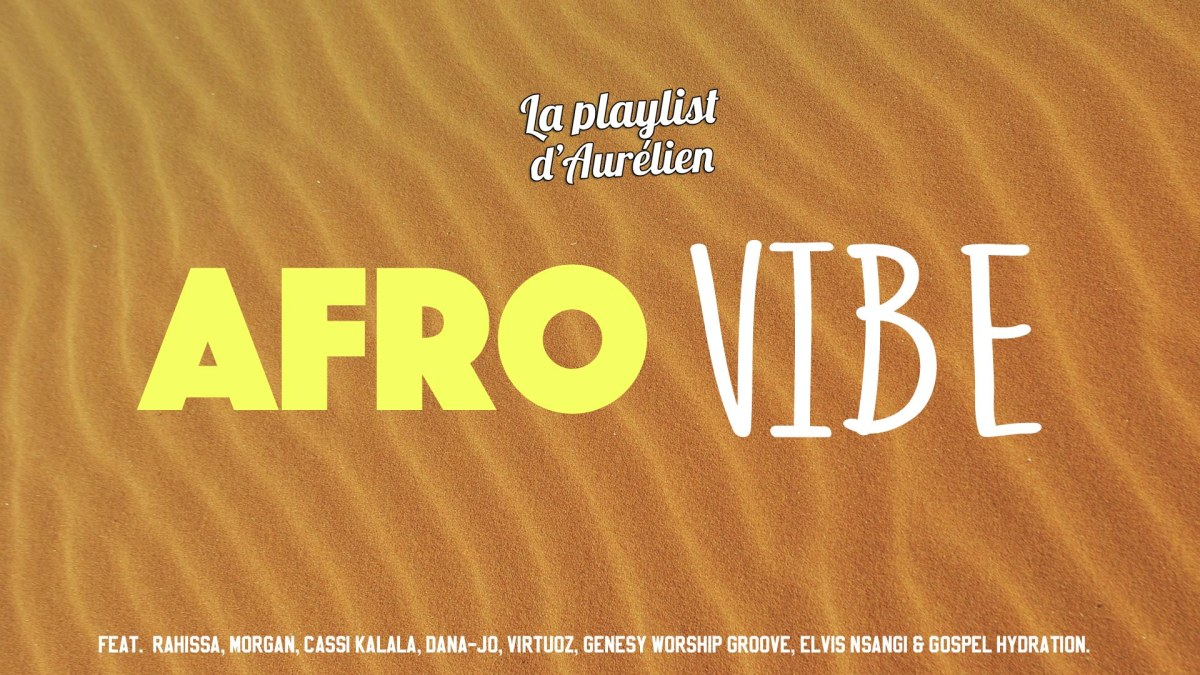 Afro Vibe – A Christian Music Playlist
